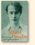 Omslag van 'Alfred Douglas — A Poet's Life and His Finest Work' van Caspar Wintermans